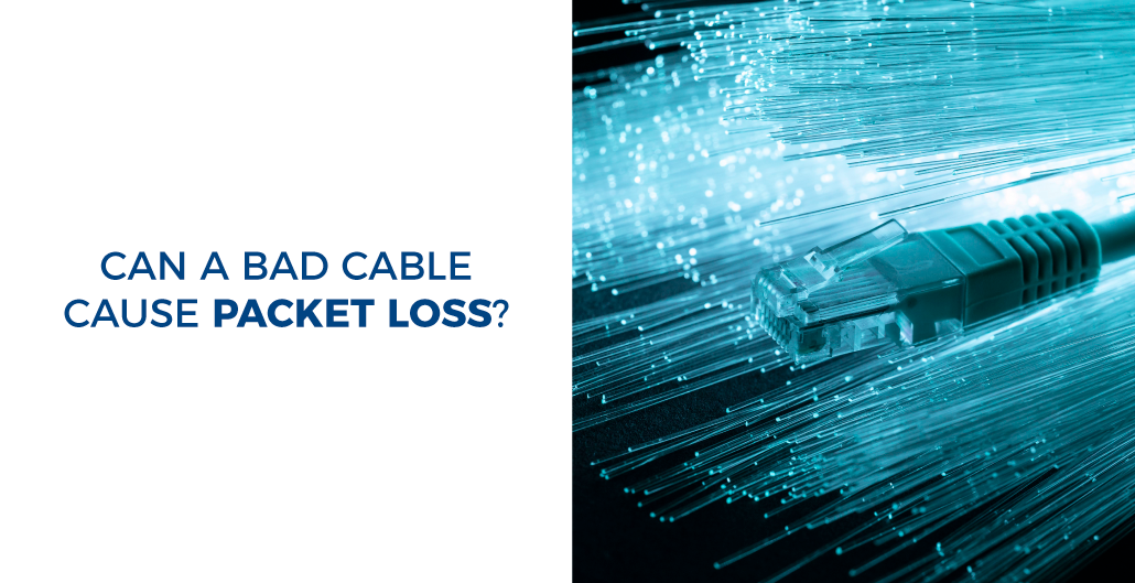 Can a bad cable cause packet loss?