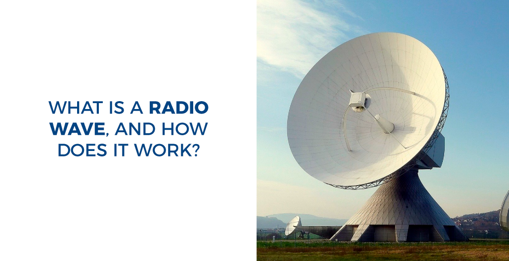 What is a radio wave, and how does it work?