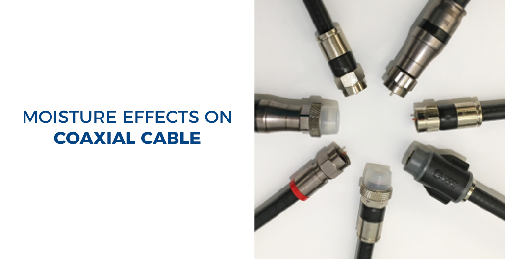 Moisture Effects on Coaxial Cable