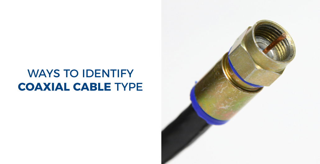 Ways to Identify Coaxial Cable Type
