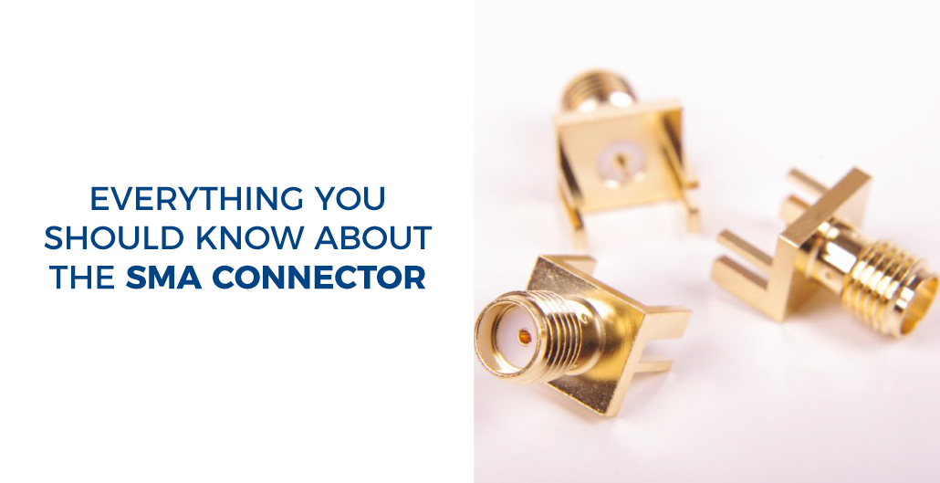 Everything you should know about the SMA connector