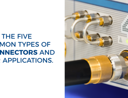 The five common Types of RF Connectors and their applications.