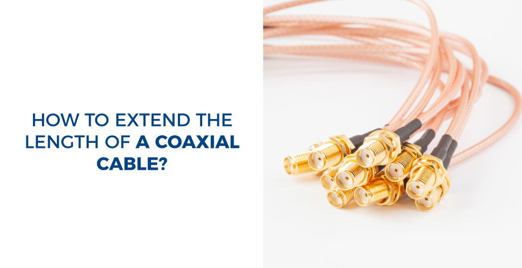 How to extend the length of a coaxial cable?